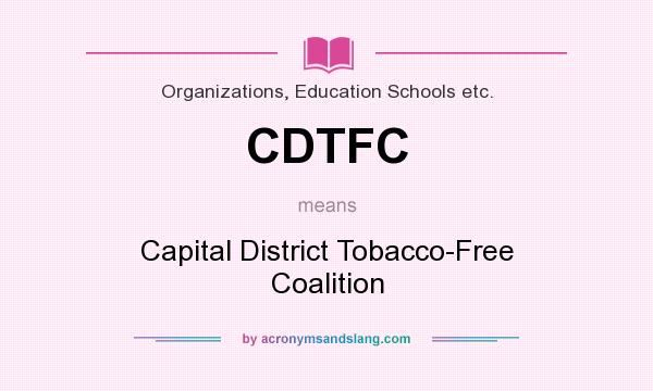 What does CDTFC mean? It stands for Capital District Tobacco-Free Coalition