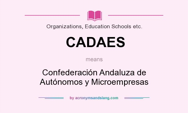 What does CADAES mean? It stands for Confederación Andaluza de Autónomos y Microempresas