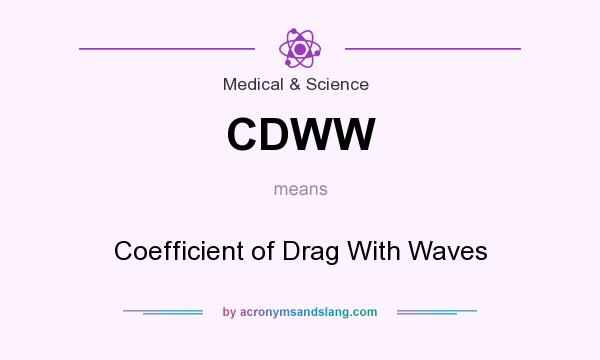 What does CDWW mean? It stands for Coefficient of Drag With Waves