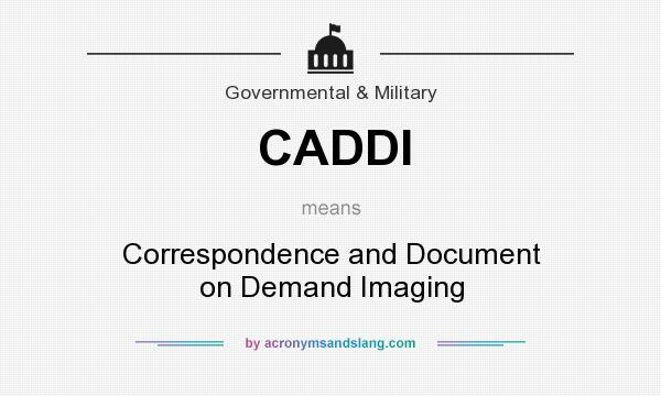 What does CADDI mean? It stands for Correspondence and Document on Demand Imaging