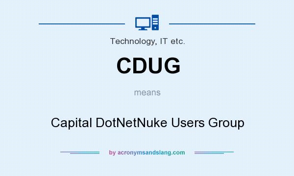 What does CDUG mean? It stands for Capital DotNetNuke Users Group
