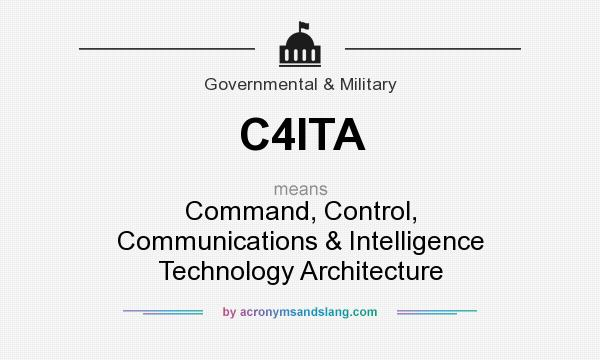 What does C4ITA mean? It stands for Command, Control, Communications & Intelligence Technology Architecture