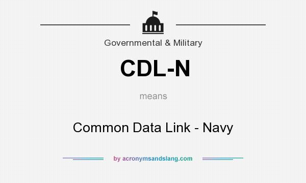 What does CDL-N mean? It stands for Common Data Link - Navy