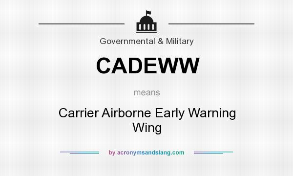 What does CADEWW mean? It stands for Carrier Airborne Early Warning Wing