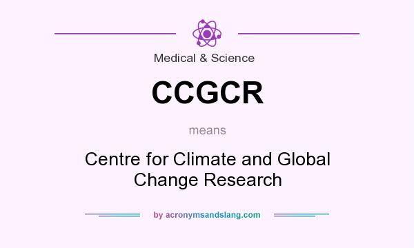 What does CCGCR mean? It stands for Centre for Climate and Global Change Research