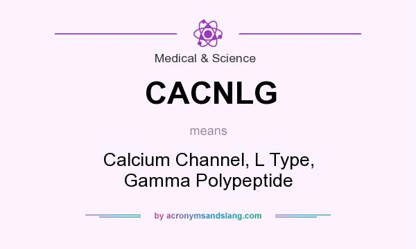 What does CACNLG mean? It stands for Calcium Channel, L Type, Gamma Polypeptide