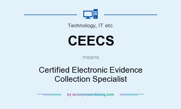Ceecs - Certified Electronic Evidence Collection Specialist In