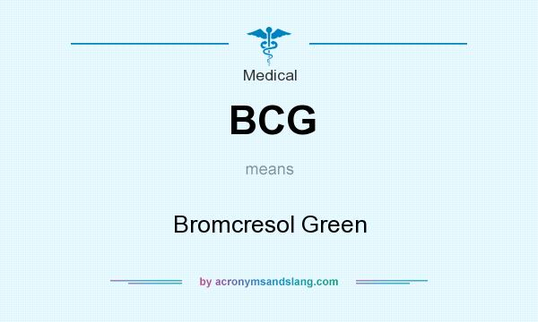 What does BCG mean? It stands for Bromcresol Green