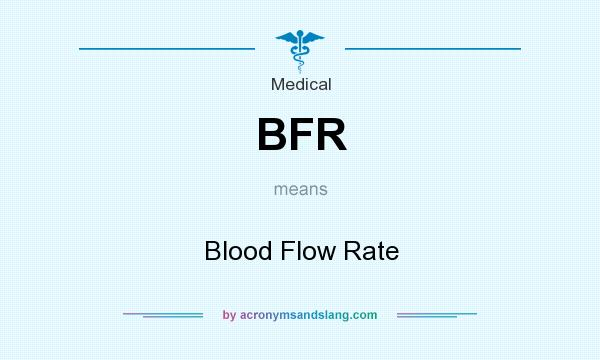 What does BFR mean? It stands for Blood Flow Rate