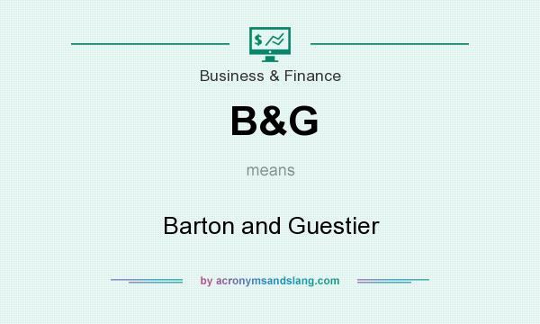 What does B&G mean? It stands for Barton and Guestier