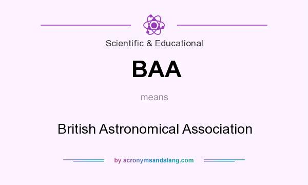 What does BAA mean? It stands for British Astronomical Association
