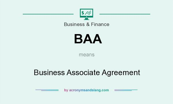What does BAA mean? It stands for Business Associate Agreement
