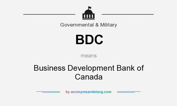 What does BDC mean? It stands for Business Development Bank of Canada