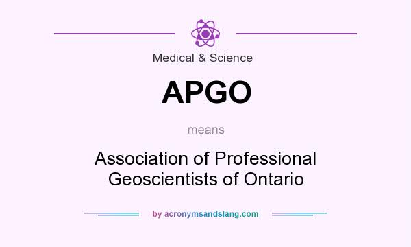 What does APGO mean? It stands for Association of Professional Geoscientists of Ontario