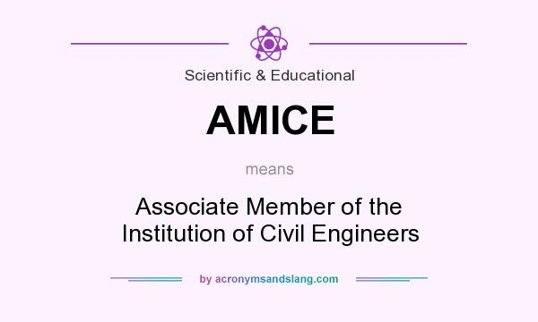 What does AMICE mean? It stands for Associate Member of the Institution of Civil Engineers