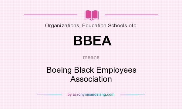 What does BBEA mean? It stands for Boeing Black Employees Association
