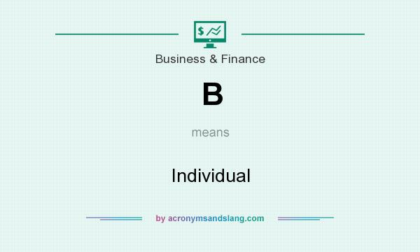 What does B mean? It stands for Individual