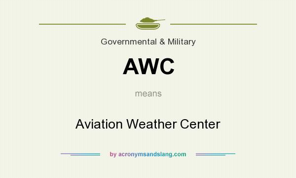 What does AWC mean? It stands for Aviation Weather Center