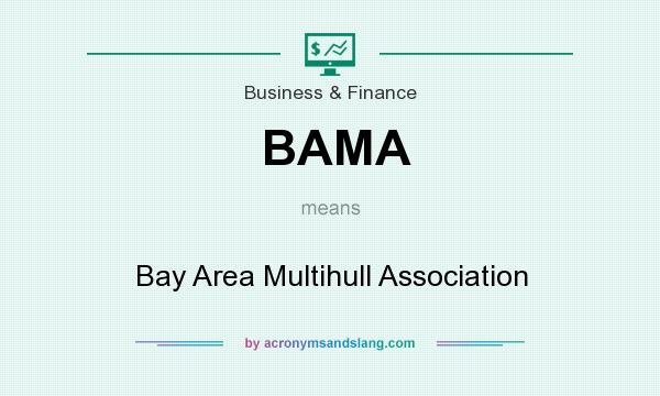 What does BAMA mean? It stands for Bay Area Multihull Association