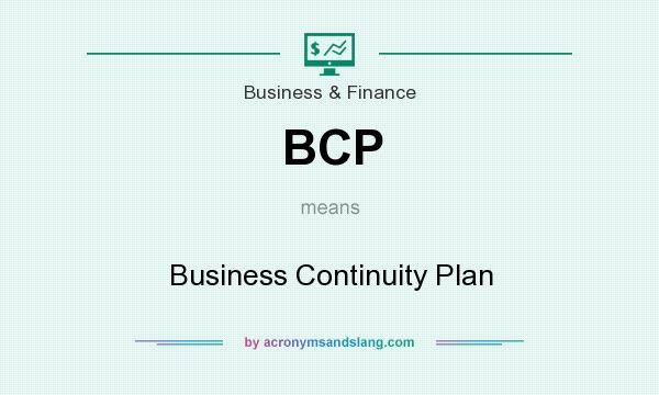 What does BCP mean? It stands for Business Continuity Plan