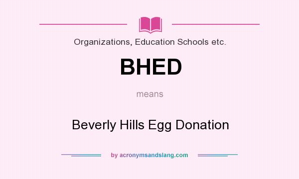 What does BHED mean? It stands for Beverly Hills Egg Donation