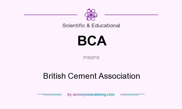 What does BCA mean? It stands for British Cement Association