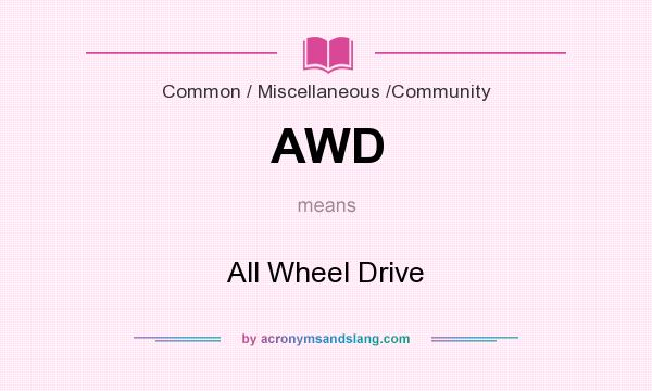 What does AWD mean? It stands for All Wheel Drive