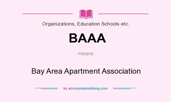 What does BAAA mean? It stands for Bay Area Apartment Association
