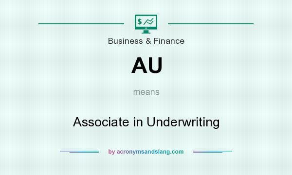 What does AU mean? It stands for Associate in Underwriting