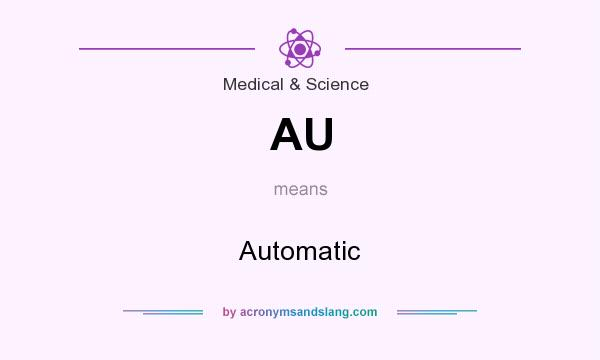 What does AU mean? It stands for Automatic