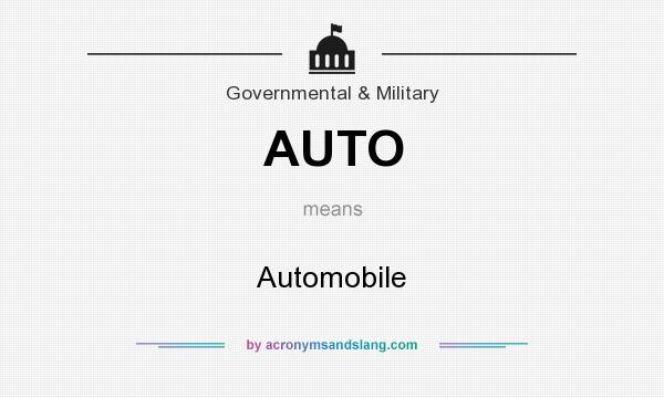 What does AUTO mean? It stands for Automobile