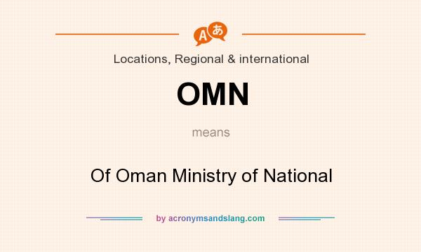 What does OMN mean? It stands for Of Oman Ministry of National