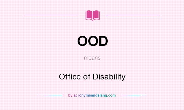 What does OOD mean? It stands for Office of Disability