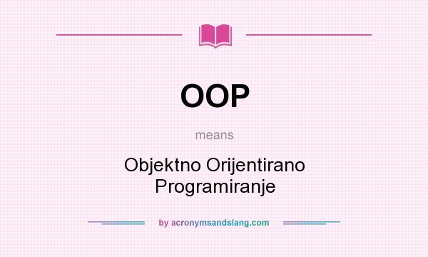 What does OOP mean? It stands for Objektno Orijentirano Programiranje