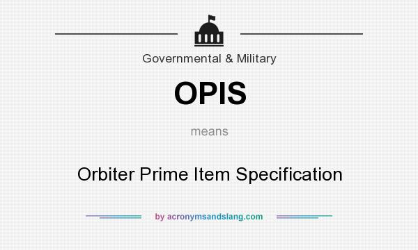 What does OPIS mean? It stands for Orbiter Prime Item Specification