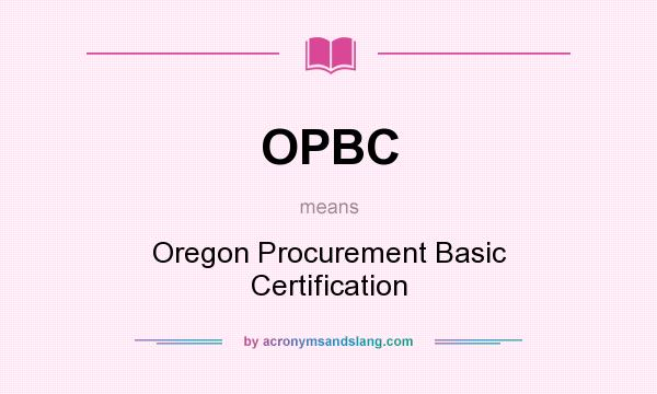 OPBC - Oregon Procurement Basic Certification in Undefined by ...