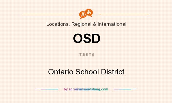 What does OSD mean? It stands for Ontario School District