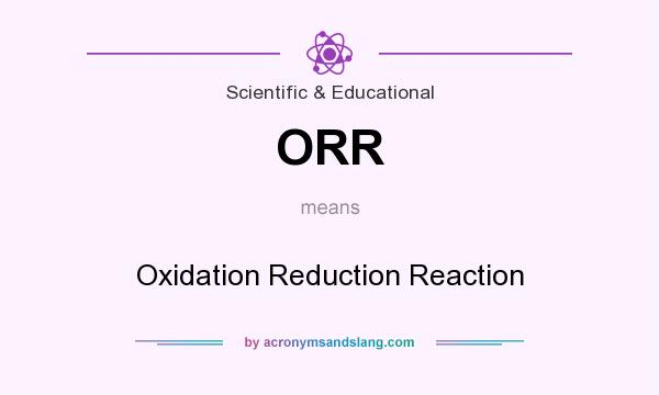 What does ORR mean? It stands for Oxidation Reduction Reaction