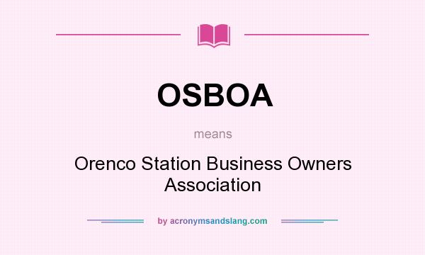 What does OSBOA mean? It stands for Orenco Station Business Owners Association