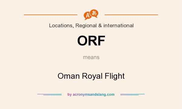 What does ORF mean? It stands for Oman Royal Flight