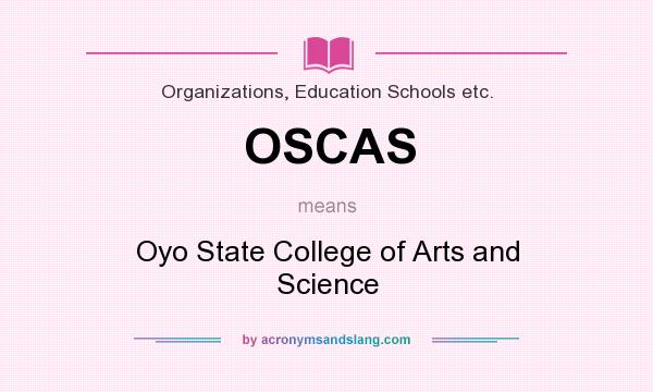 What does OSCAS mean? It stands for Oyo State College of Arts and Science