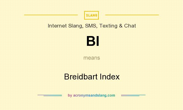 What does BI mean? It stands for Breidbart Index