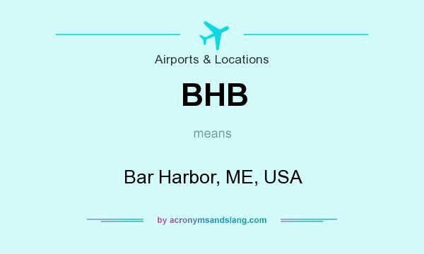 What does BHB mean? It stands for Bar Harbor, ME, USA