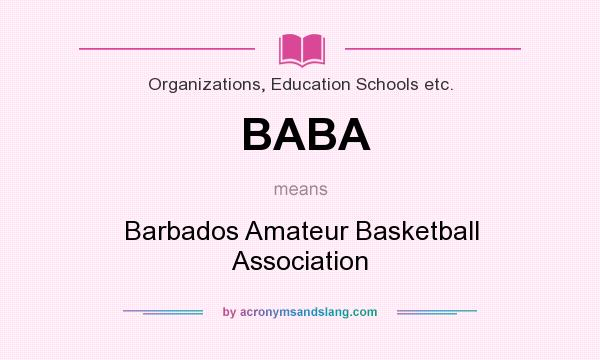 What does BABA mean? It stands for Barbados Amateur Basketball Association