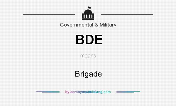 What does BDE mean? It stands for Brigade
