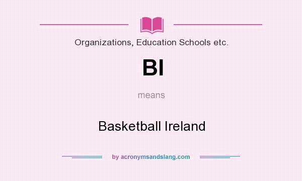 What does BI mean? It stands for Basketball Ireland