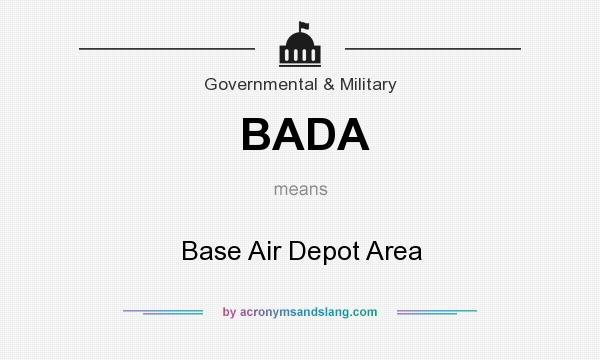 What does BADA mean? It stands for Base Air Depot Area