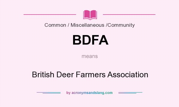 What does BDFA mean? It stands for British Deer Farmers Association