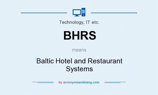 What does BHRS mean? It stands for Baltic Hotel and Restaurant Systems