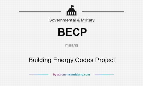 What does BECP mean? It stands for Building Energy Codes Project
